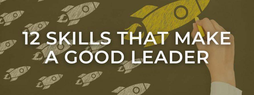 Skills of a good leader